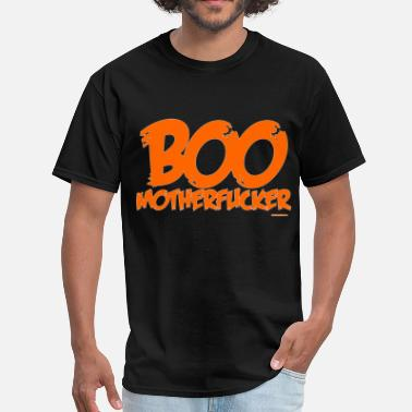 Motherfucker Design Boo Motherfucker - Men's T-Shirt