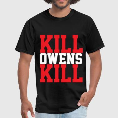Kill Owens Kill - Men's T-Shirt