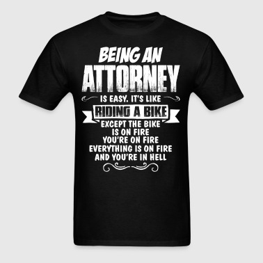 Being An Attorney... - Men's T-Shirt