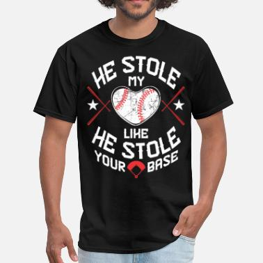 He Stole My Heart He Stole My Heart Like He Stole Your Base - Men's T-Shirt