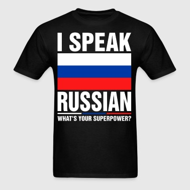 I Speak Russian Whats Your Superpower Tshirt - Men's T-Shirt
