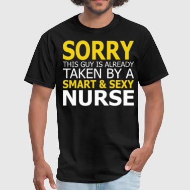 This Guy Already Taken By A Smart And Sexy Nurse - Men's T-Shirt