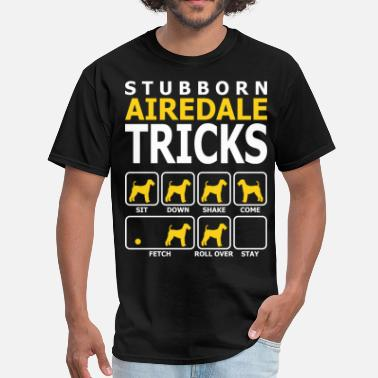 Trick Dog Stubborn Airedale Dog Tricks - Men's T-Shirt