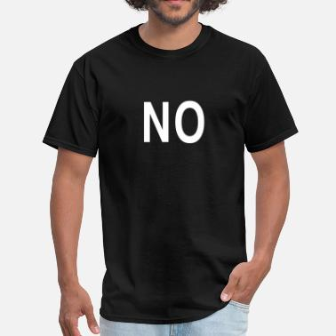 Just Say No No - Men's T-Shirt
