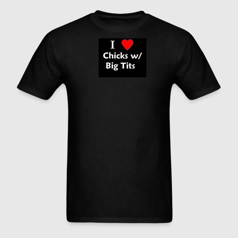 I heart chicks with big tits  - Men's T-Shirt