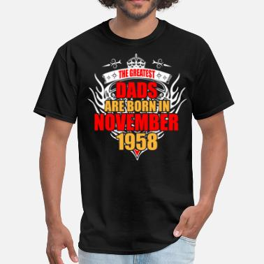 November 1958 The Greatest Dads are born in November 1958 - Men's T-Shirt