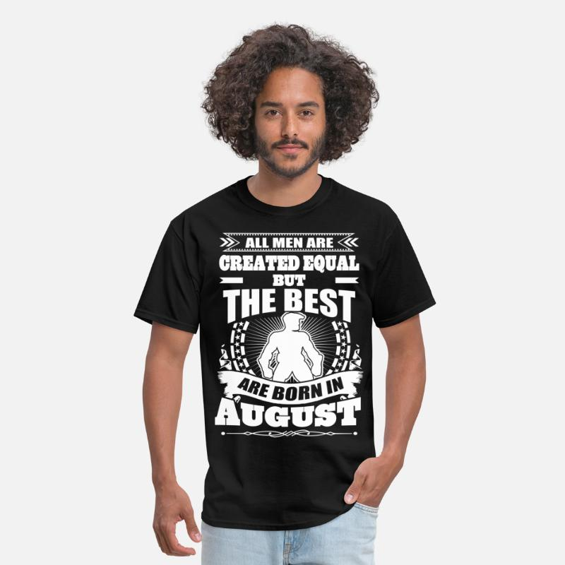 August T-Shirts - All Men Created Equal But The Best Born In August - Men's T-Shirt black