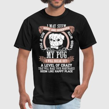 Mess With My If You Mess With My Pug T Shirt - Men's T-Shirt