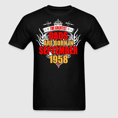 The Greatest Dads are born in September 1958 - Men's T-Shirt