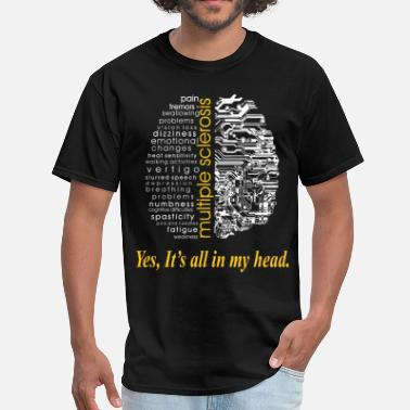 Multiple Multiple Sclerosis Its All In Head Awareness Shirt - Men's T-Shirt