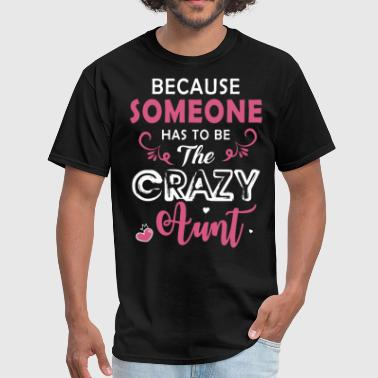 Crazy Sportswear because someone has to be the crazy uncle t shirts - Men's T-Shirt