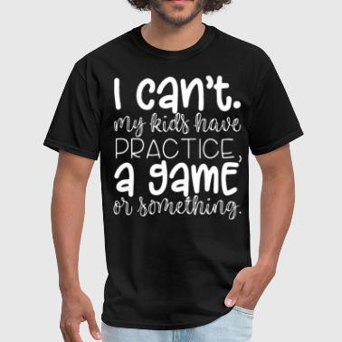 Leonard I cant my kids have practice a game or something m - Men's T-Shirt