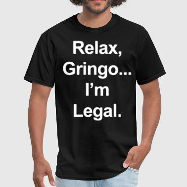 Skeleton Clique Relax Gringo I m Legal Funny Mexican Spanish Humor - Men's T-Shirt