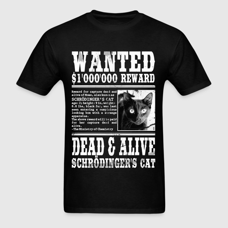 Wanted: Schrödinger's Cat - Dead & Alive - Men's T-Shirt