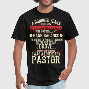 My Grandkids Remember I Was A Legendary Pastor - Men's T-Shirt