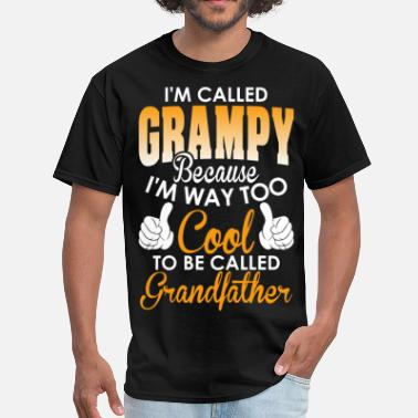 Called Grandfather Im Called Grampy Cool To Be Called Grandfather - Men's T-Shirt