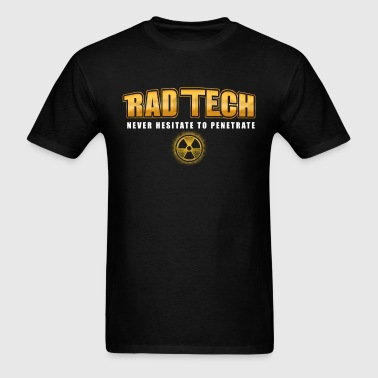 Rad Tech - Never Hesitate To Penetrate - Men's T-Shirt