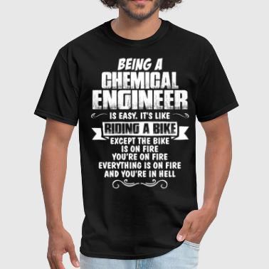 Being A Chemical Engineer... - Men's T-Shirt
