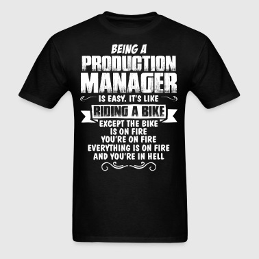 Being A Production Manager... - Men's T-Shirt
