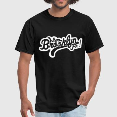 Bklyn Where Brooklyn At - Men's T-Shirt