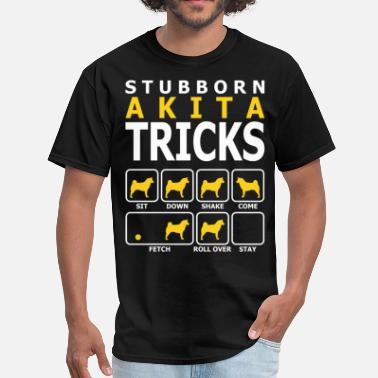 Trick Dog Stubborn Akita Dog Tricks - Men's T-Shirt