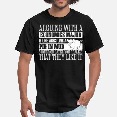 Economics Arguing With Economics Major Wrestling Pig - Men's T-Shirt