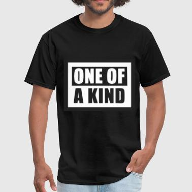 ONE OF A KIND  - Men's T-Shirt