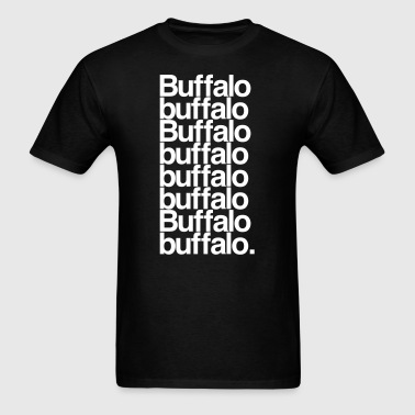 Buffalo buffalo Buffalo  - Men's T-Shirt