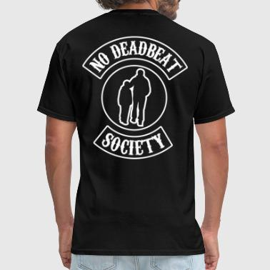 No Deadbeat Society - An Army Of Good Fathers - Men's T-Shirt