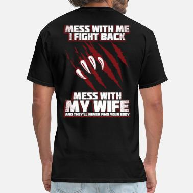 My Wife Don't mess with my wife - Men's T-Shirt