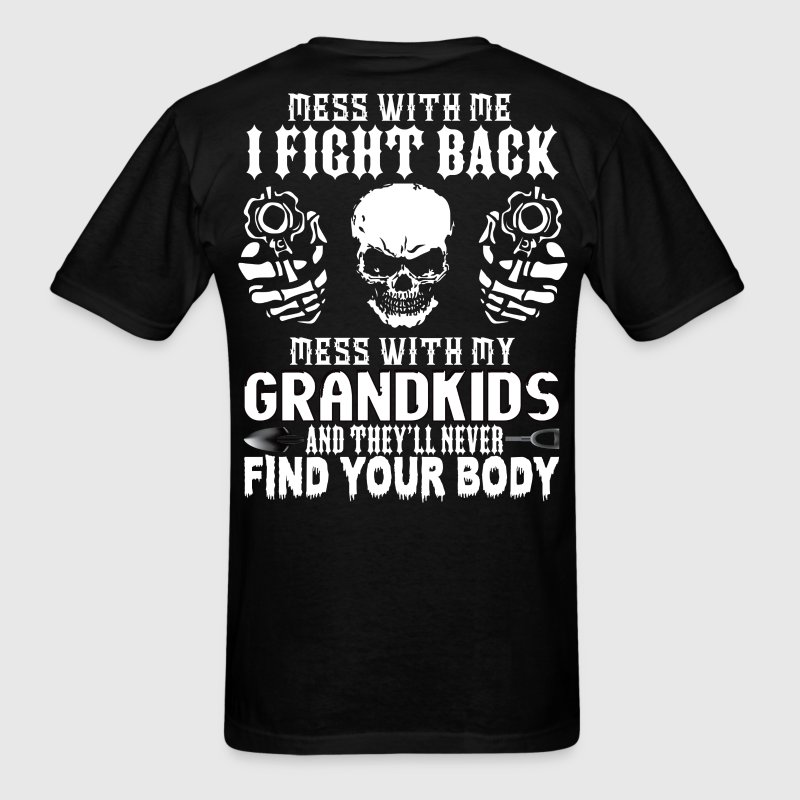 DON'T MESS WITH MY GRANDKIDS! - Men's T-Shirt
