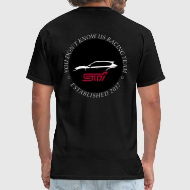 Touge You Don't Know Us Racing Team STI - Men's T-Shirt