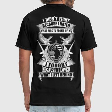 Military because I loved what I left behind - Men's T-Shirt
