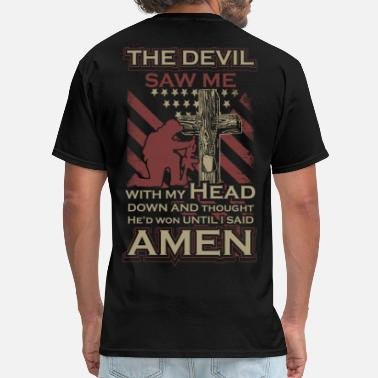 Won The Devil saw Me with my head down and thought... - Men's T-Shirt