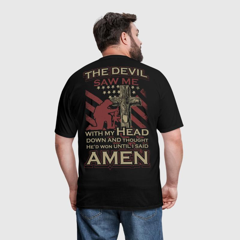 The Devil saw Me with my head down and thought... - Men's T-Shirt
