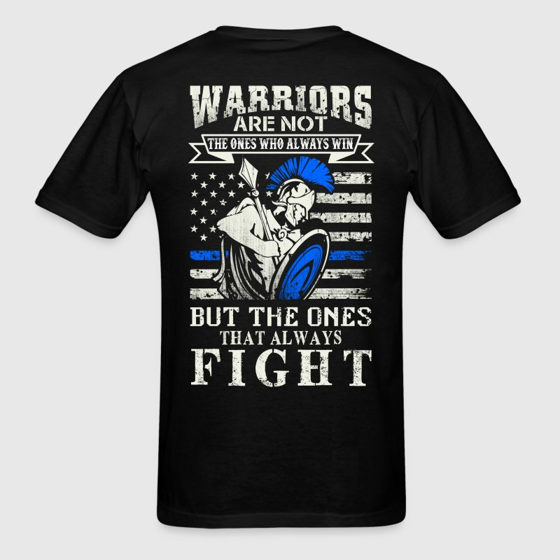 Warriors are the ones that always fight - Men's T-Shirt