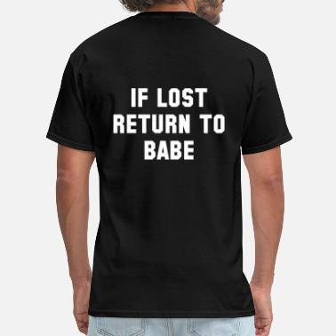 Return If Lost Return To Babe - Men's T-Shirt