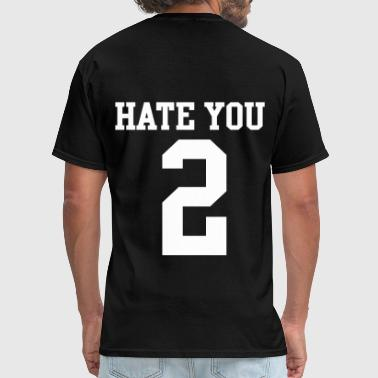 Hate You 2 Jersey - Men's T-Shirt
