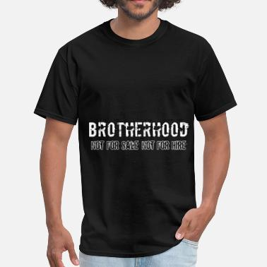 Brotherhood Brotherhood Not for Sale - Men's T-Shirt