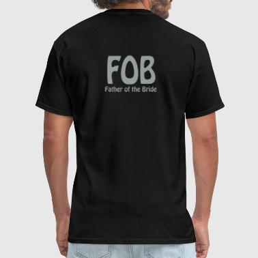 Fob Father of the Bride - Men's T-Shirt