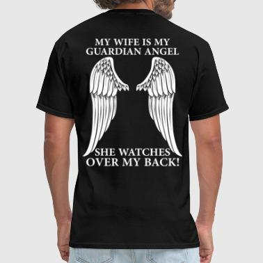 My Wife My Wife Is My Guardian Angel - Men's T-Shirt