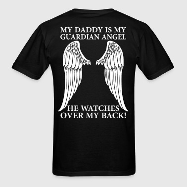 My Daddy Is My Guardian Angel - Men's T-Shirt