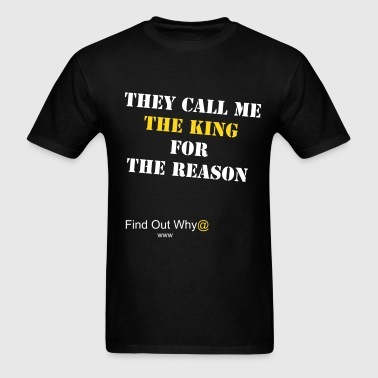 The King For The Reason - Men's T-Shirt