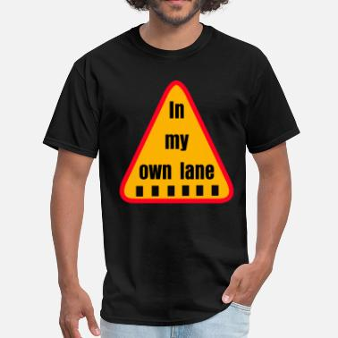 Own Lane IN MY OWN LANE BY RONALD RENEE - Men's T-Shirt