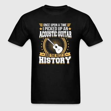 Acoustic Guitar And the Rest is History T-Shirt - Men's T-Shirt