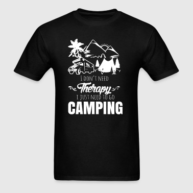 I just need camping - Men's T-Shirt