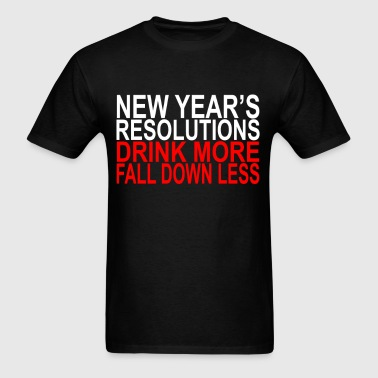 new_year_resolutions_drink_more_fall_dowN LESS  - Men's T-Shirt