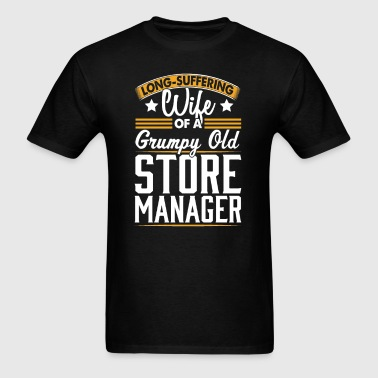 Store Manager Long Suffering Wife T-Shirt - Men's T-Shirt