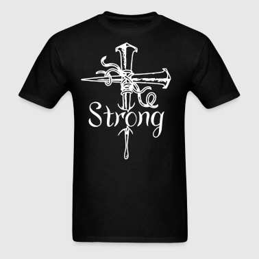 BE STRONG - Men's T-Shirt