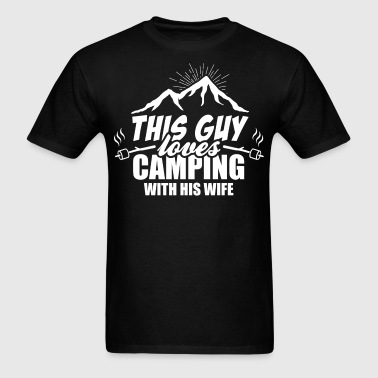 This Guy Loves Camping With His Wife - Men's T-Shirt